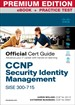 CCNP Security Identity Management SISE 300-715 Official Cert Guide Premium Edition and Practice Test
