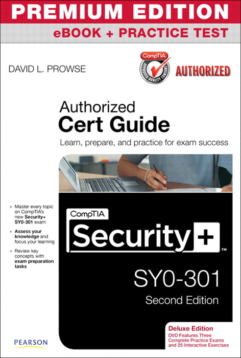 CompTIA Security+ SY0-301 Cert Guide, Deluxe Edition, Premium Edition eBook and Practice Test, 2nd Edition