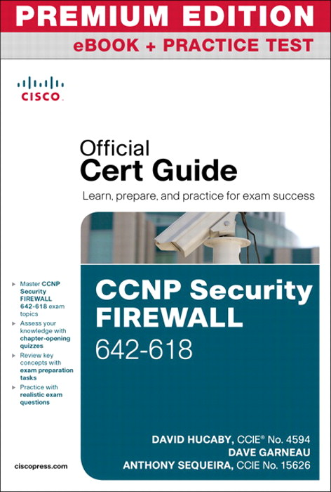 CCNP Security FIREWALL 642-618 Official Cert Guide Premium Edition eBook and Practice Test