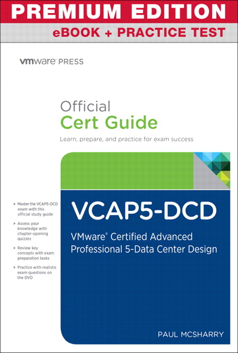 VCAP5-DCD Official Cert Guide, Premium Edition eBook and Practice Test: VMware Certified Advanced Professional 5 - Data Center Design
