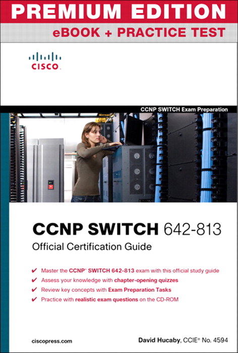 CCNP SWITCH 642-813 Official Certification Guide, Premium Edition eBook and Practice Test