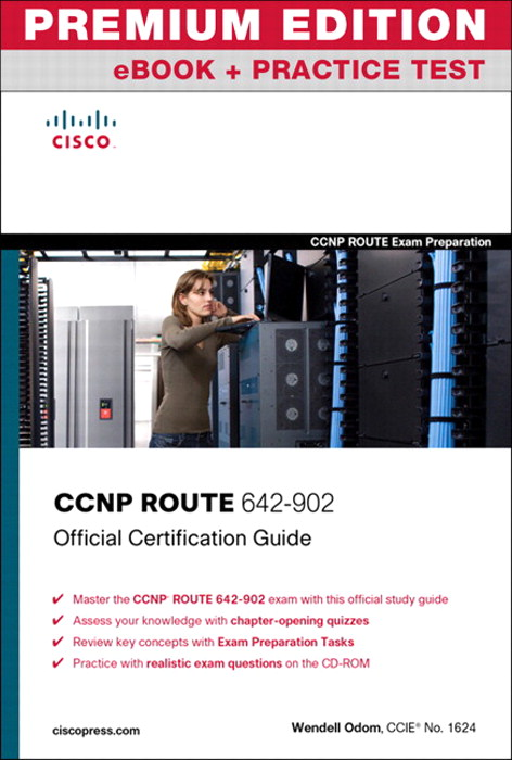 CCNP ROUTE 642-902 Official Certification Guide, Premium Edition eBook and Practice Test