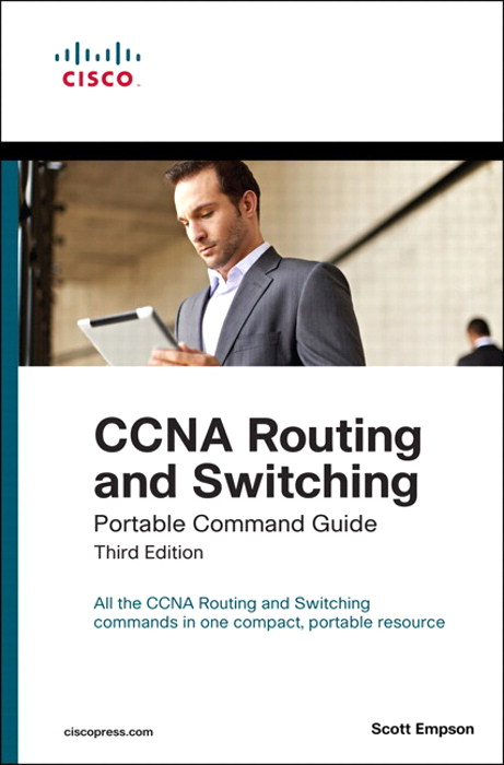 CCNA Routing and Switching Portable Command Guide, 3rd Edition
