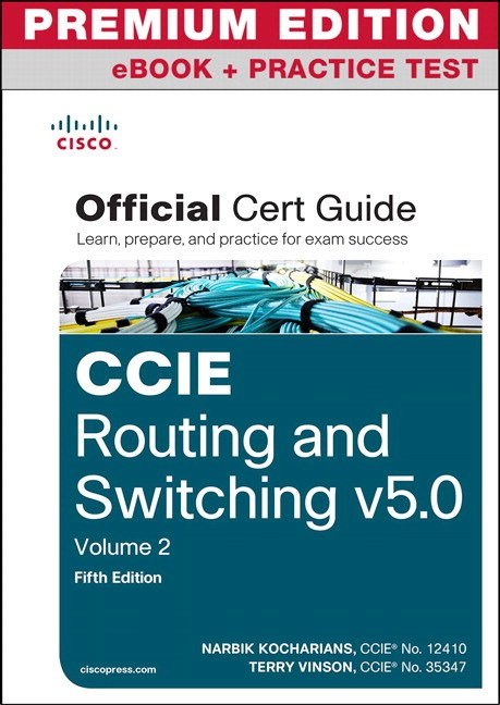CCIE Routing and Switching v5.0 Official Cert Guide, Vol 2 Premium Edition eBook/Practice Test, 5th Edition