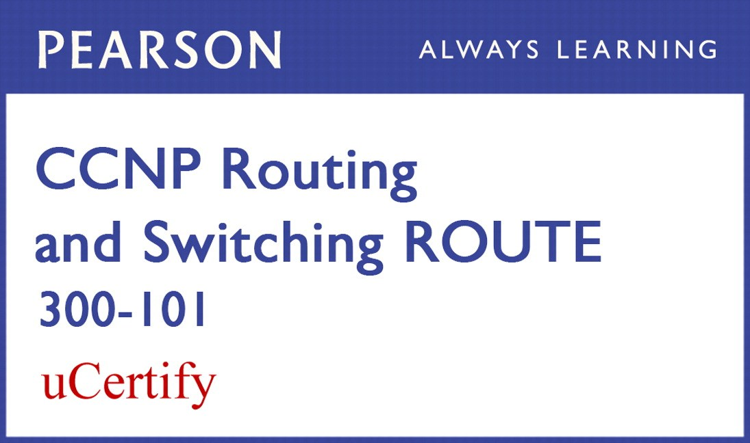 CCNP Routing and Switching ROUTE 300-101 Pearson uCertify Course Student Access Card