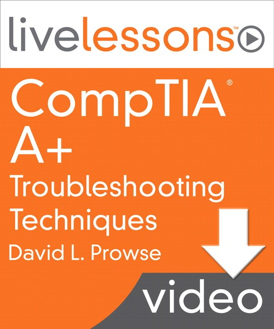 Lesson 18: Analyzing Sample A+ 220-801 and 220-802 Troubleshooting Questions, Downloadable Version