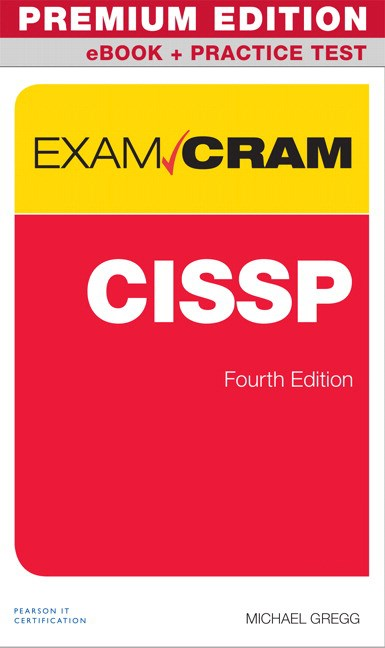 CISSP Exam Cram Premium Edition and Practice Tests, 4th Edition