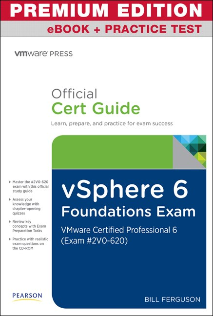 vSphere 6 Foundations Exam Official Cert Guide (Exam #2V0-620) Premium Edition and Practice Test: VMware Certified Professional 6