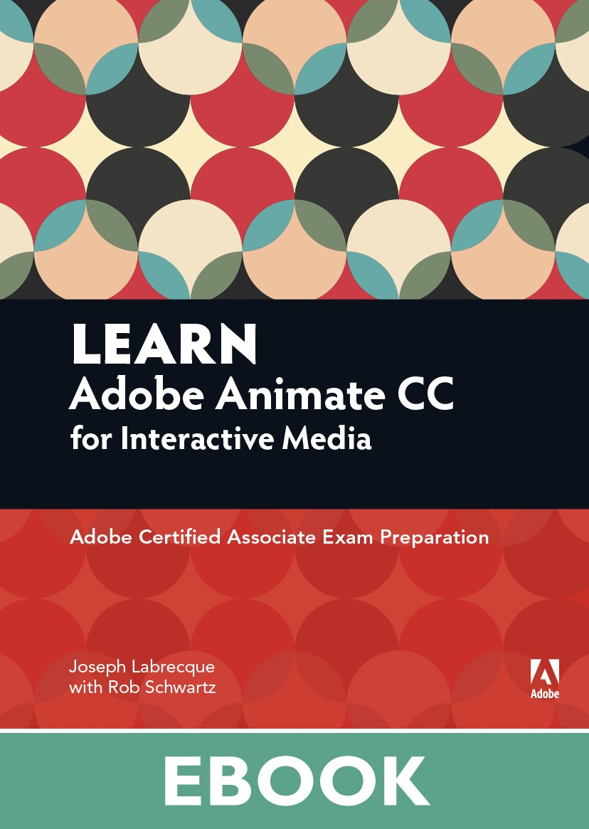 Learn Adobe Animate CC for Interactive Media: Adobe Certified Associate Exam Preparation