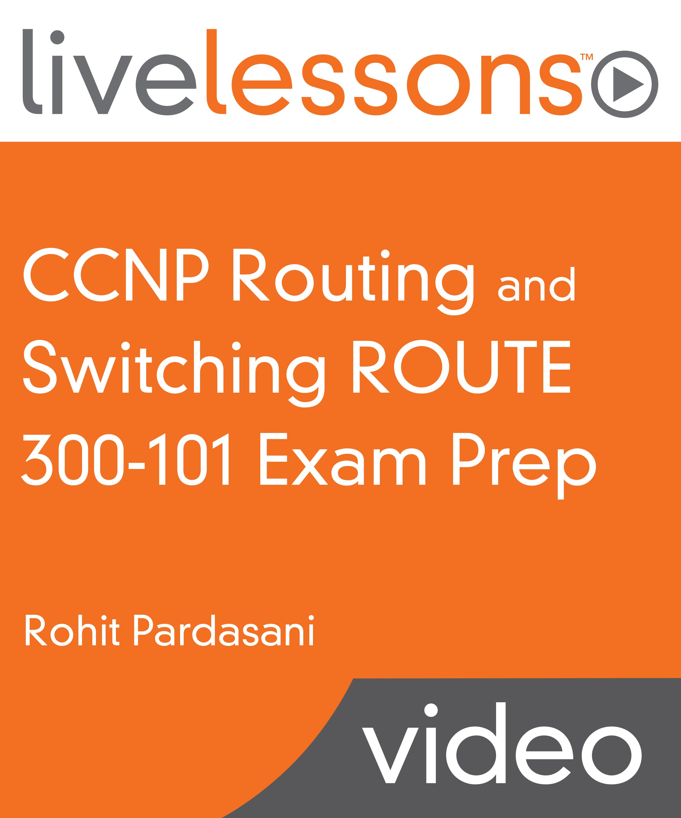 CCNP Routing and Switching ROUTE 300-101 Exam Prep Video LiveLessons