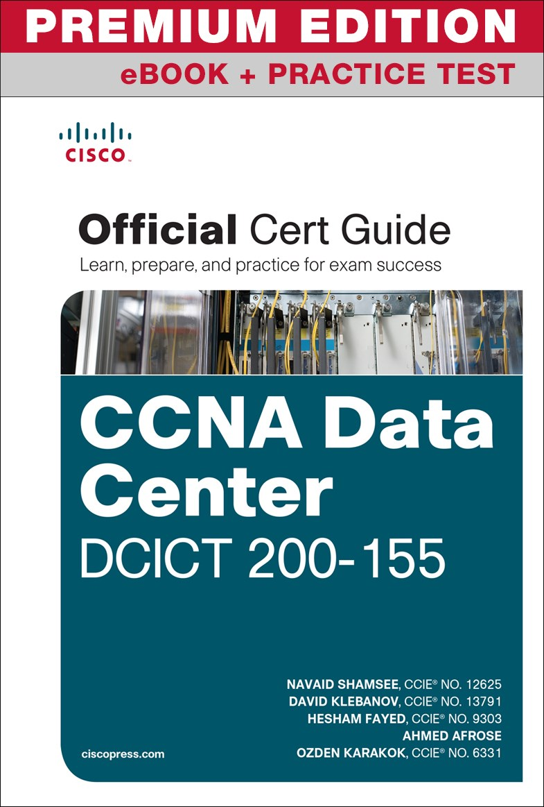 CCNA Data Center DCICT 200-155 Official Cert Guide Premium Edition eBook and Practice Test