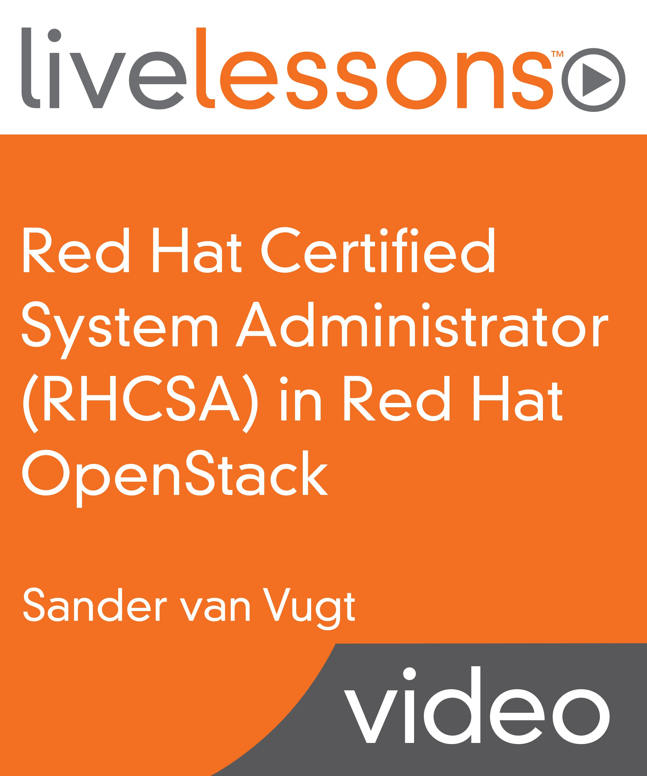 Red Hat Certified System Administrator (RHCSA) in Red Hat OpenStack LiveLessons