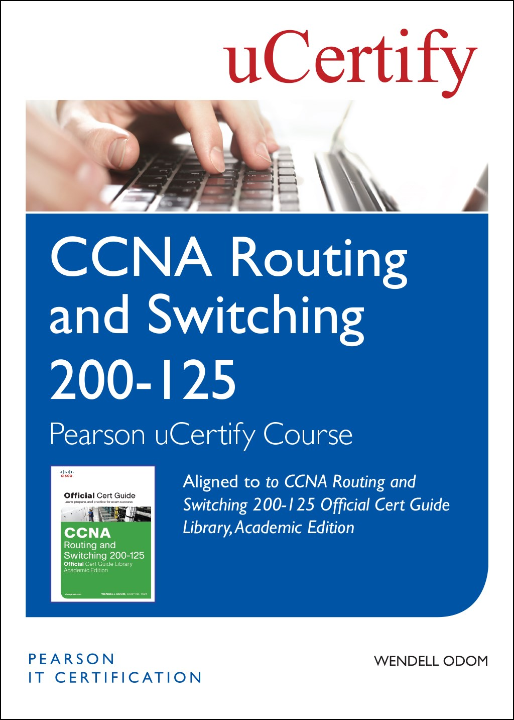 CCNA Routing and Switching 200-125 Official Cert Guide Library, Academic Edition Pearson uCertify Course Student Access Card