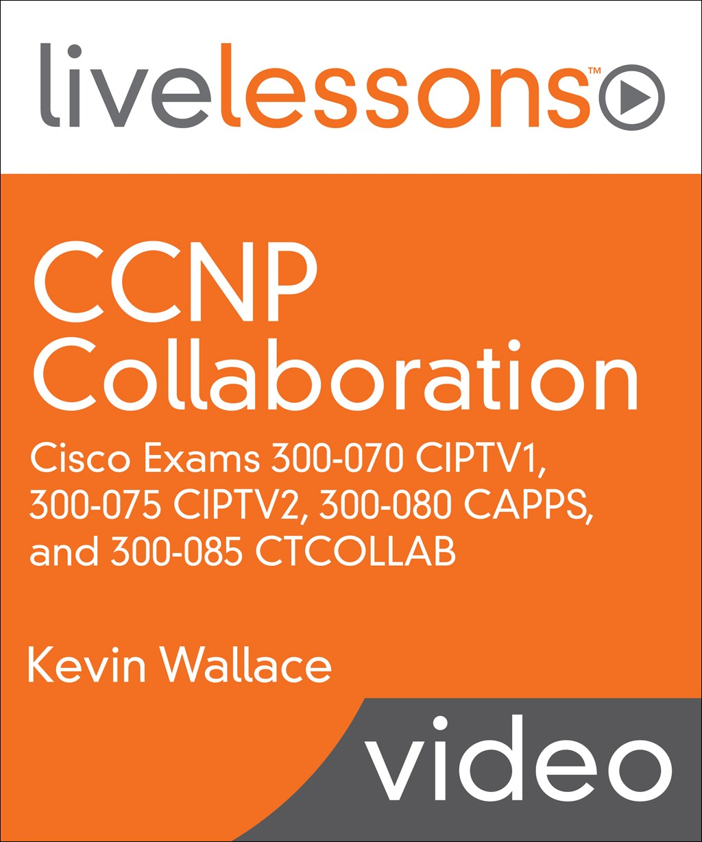 CCNP Collaboration LiveLessons