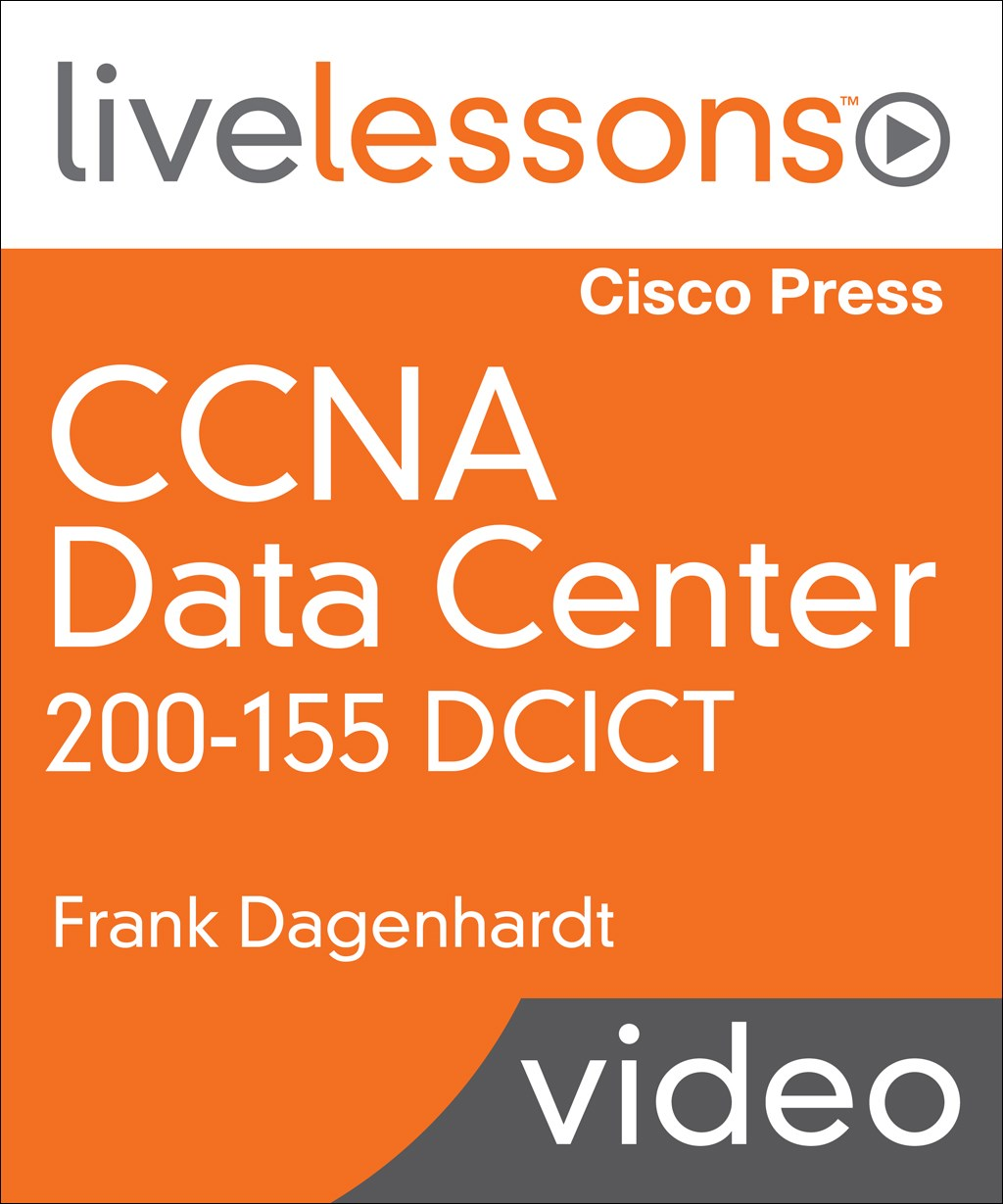 CCNA Data Center DCICT 200-155 LiveLessons