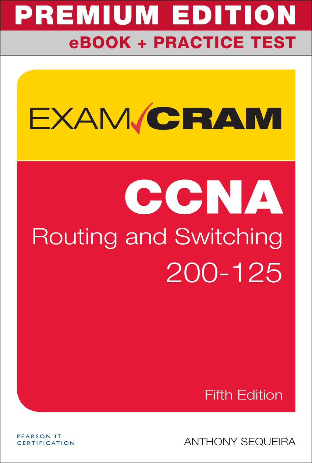 CCNA Routing and Switching 200-125 Exam Cram Premium Edition and Practice Test