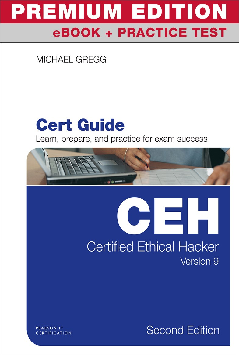 Certified Ethical Hacker (CEH) Version 9 Cert Guide Premium Edition and Practice Tests