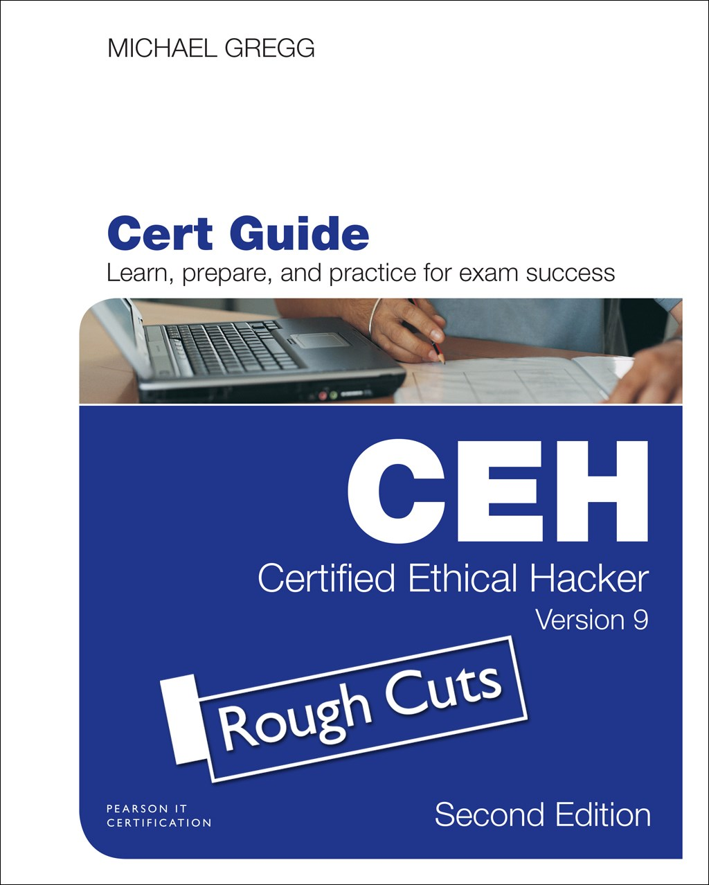 Certified Ethical Hacker (CEH) Version 9 Cert Guide,Rough Cuts, 2nd Edition
