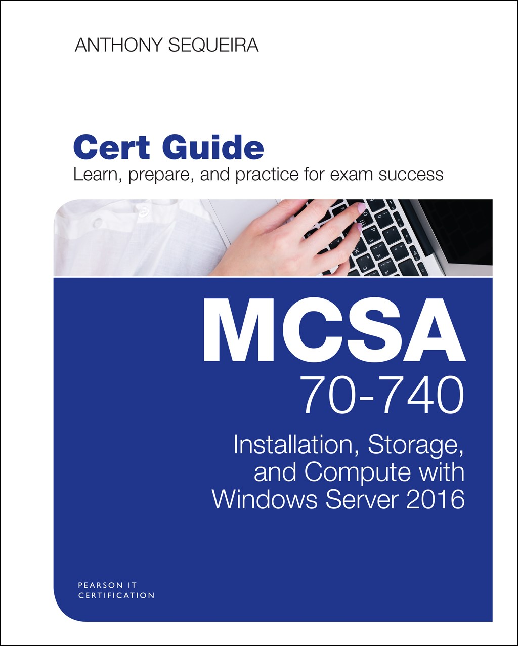 MCSA 70-740 Cert Guide,Rough Cuts: Installation, Storage, and Compute with Windows Server 2016