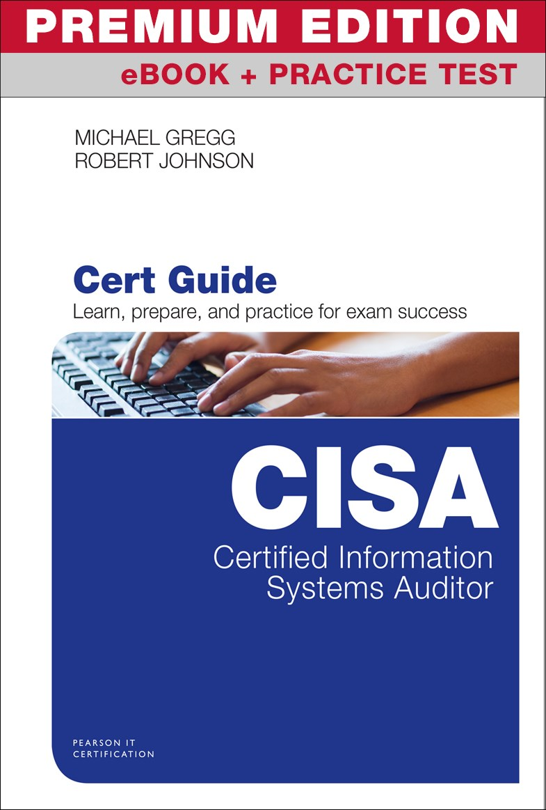 Certified Information Systems Auditor (CISA) Cert Guide Premium Edition and Practice Tests