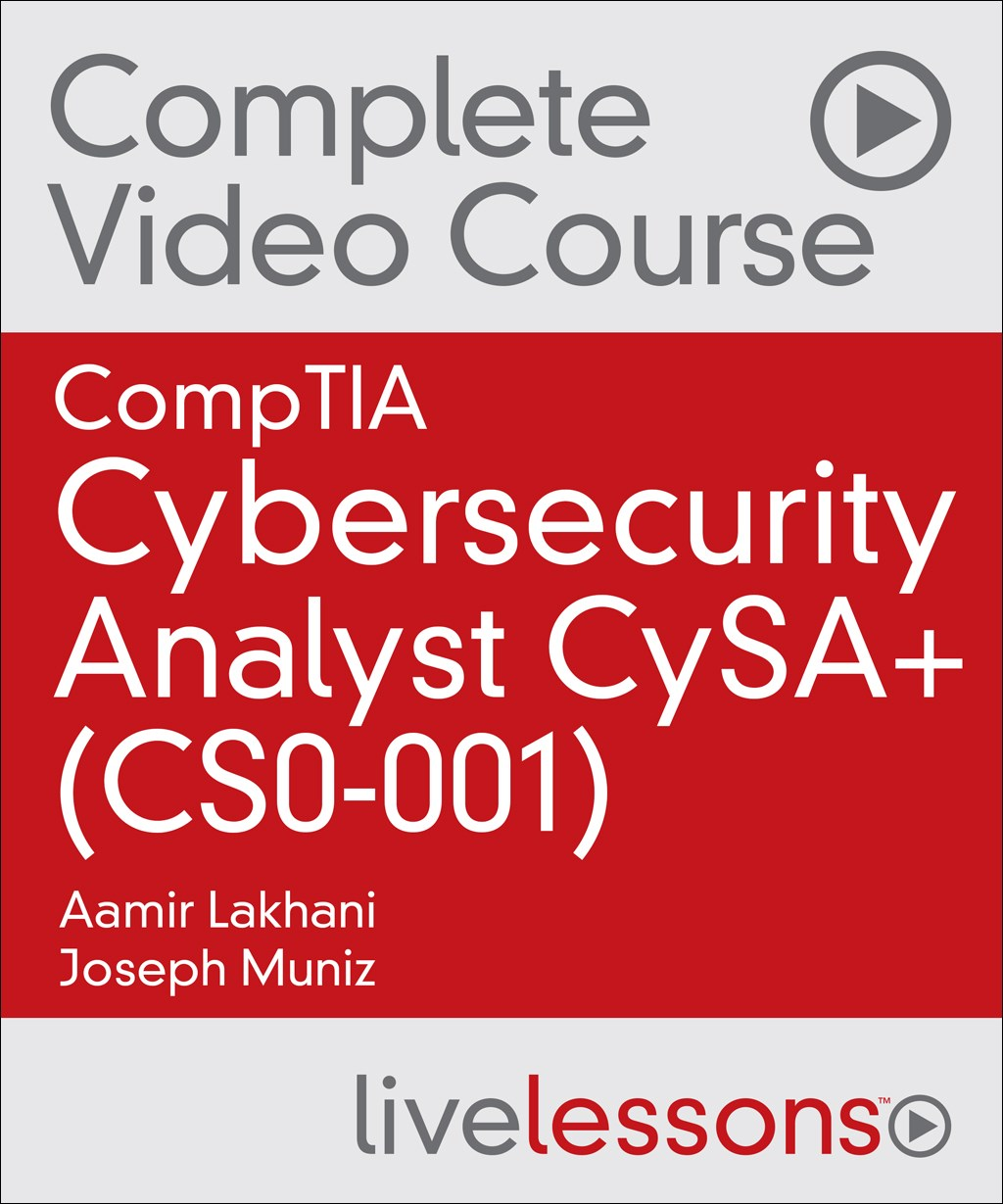 CompTIA Cybersecurity Analyst CySA+ Complete Video Course