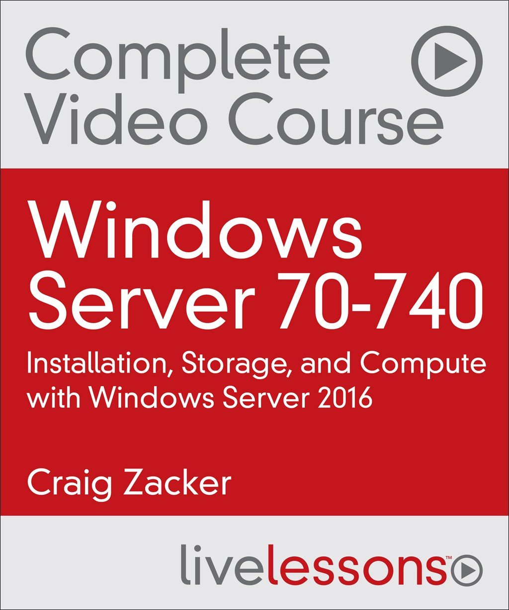 Windows Server 70-740 Complete Video Course and Practice Test