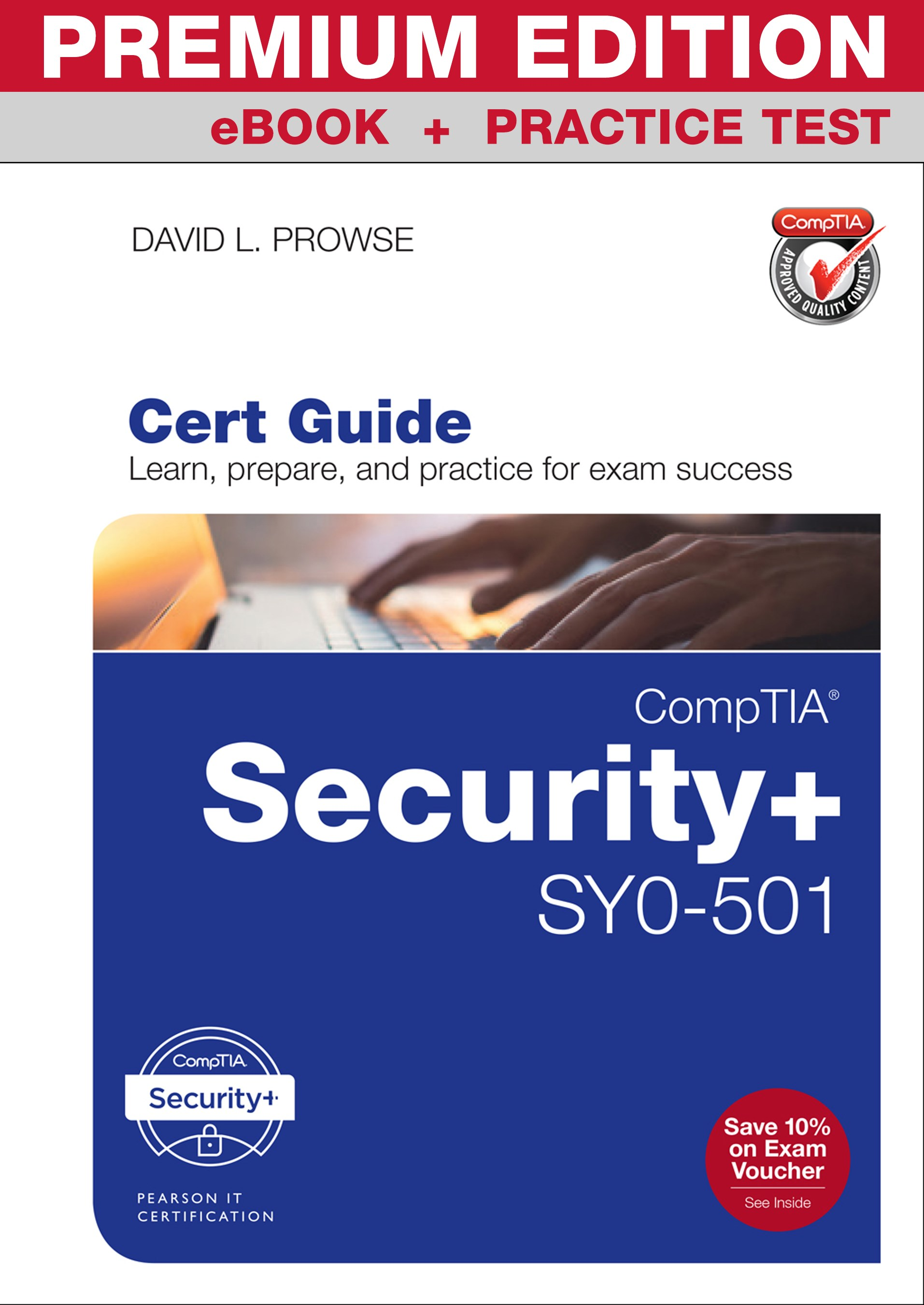 CompTIA Security+ SY0-501 Cert Guide Premium Edition and Practice Tests