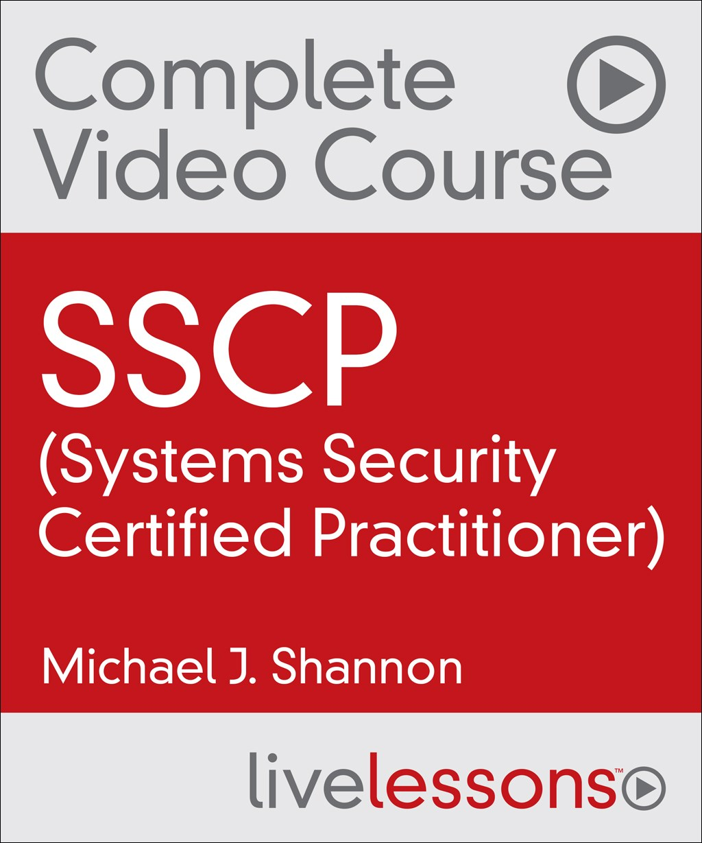 SSCP (Systems Security Certified Practitioner) Complete Video Course and Practice Test
