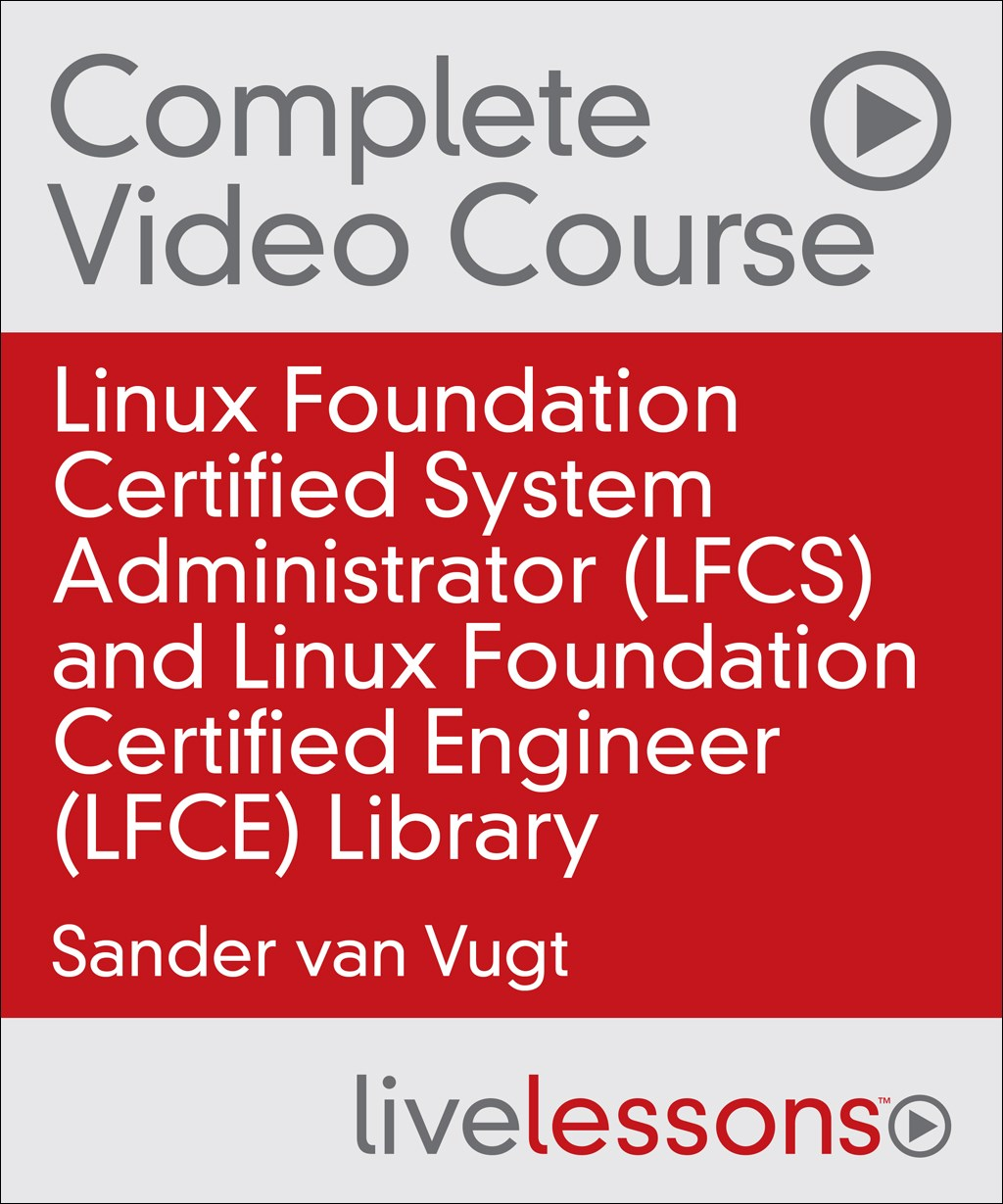 Linux LFCS and LFCE Complete Video Course Library