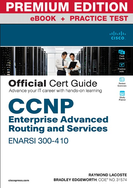 CCNP Enterprise Advanced Routing ENARSI 300-410 Official Cert Guide Premium Edition eBook and Practice Test