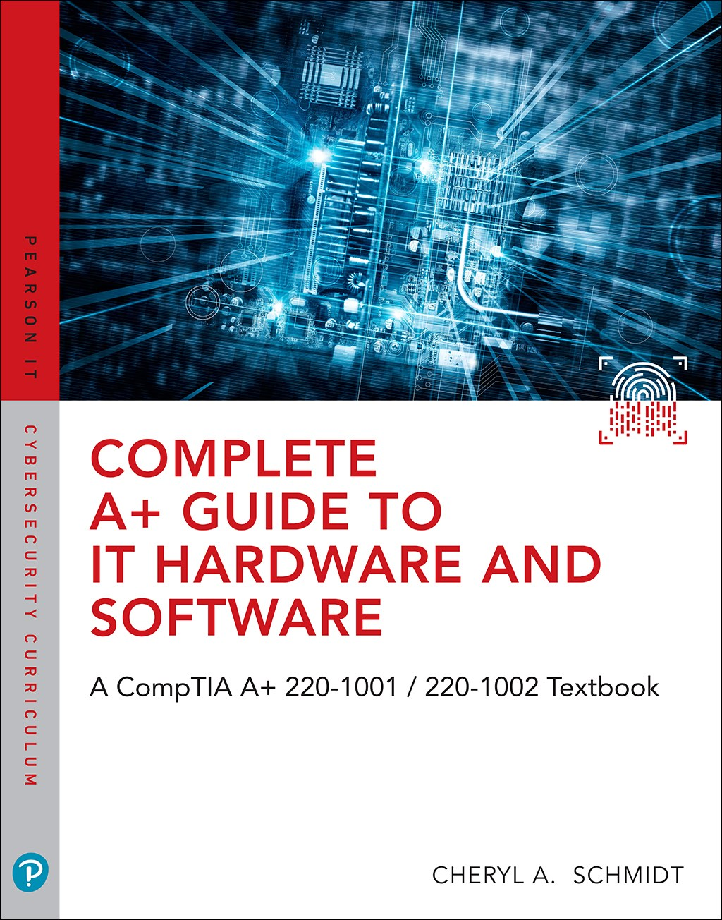 Complete A+ Guide to IT Hardware and Software: AA CompTIA A+ Core 1 (220-1001) & CompTIA A+ Core 2 (220-1002) Textbook, 8th Edition