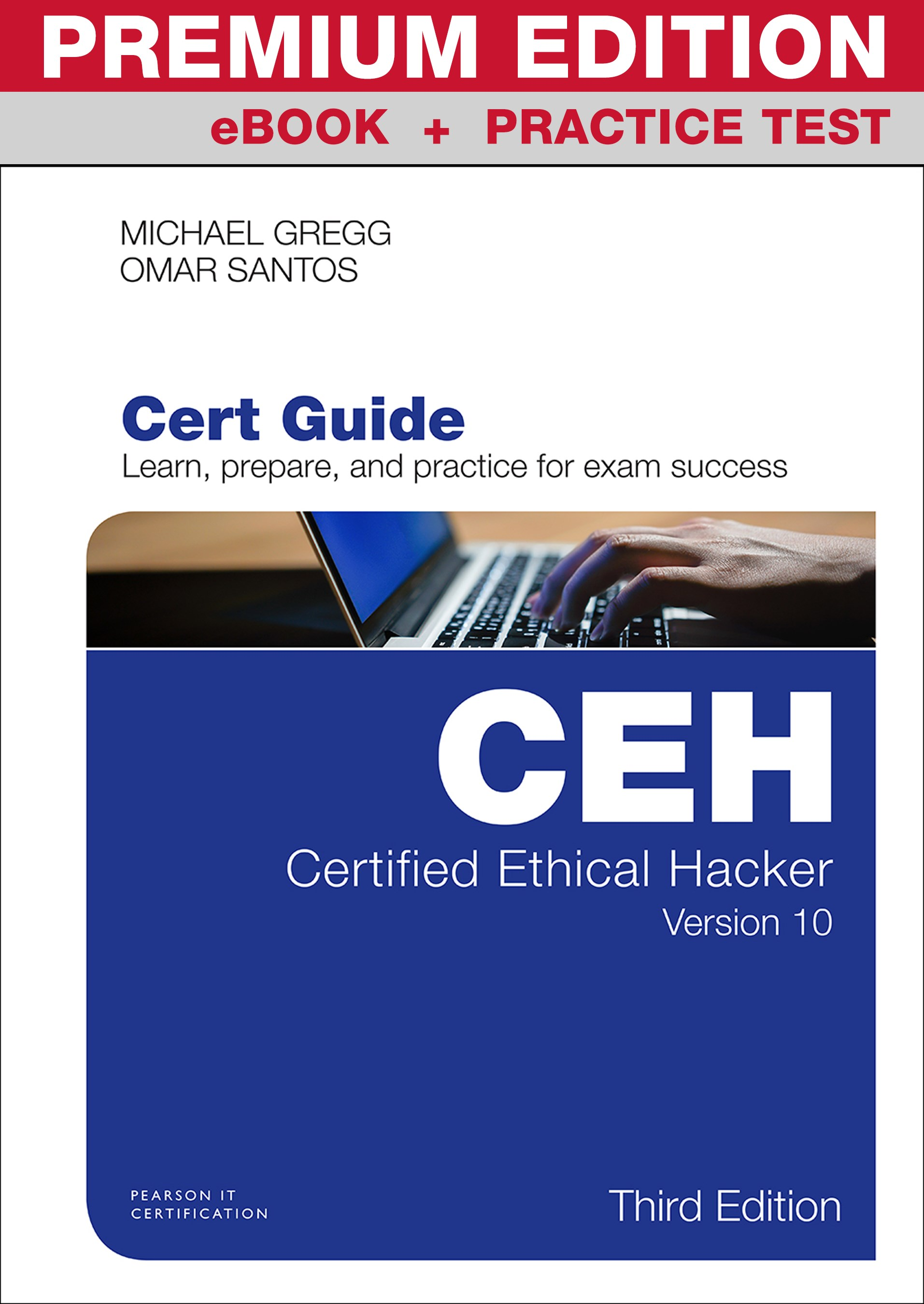 Certified Ethical Hacker (CEH) Version 10 Cert Guide Premium Edition and Practice Tests, 3rd Edition