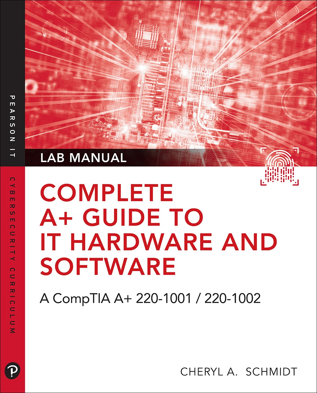 Complete A+ Guide to IT Hardware and Software Lab Manual: A CompTIA A+ Core 1 (220-1001) & CompTIA A+ Core 2 (220-1002) Lab Manual, 8th Edition