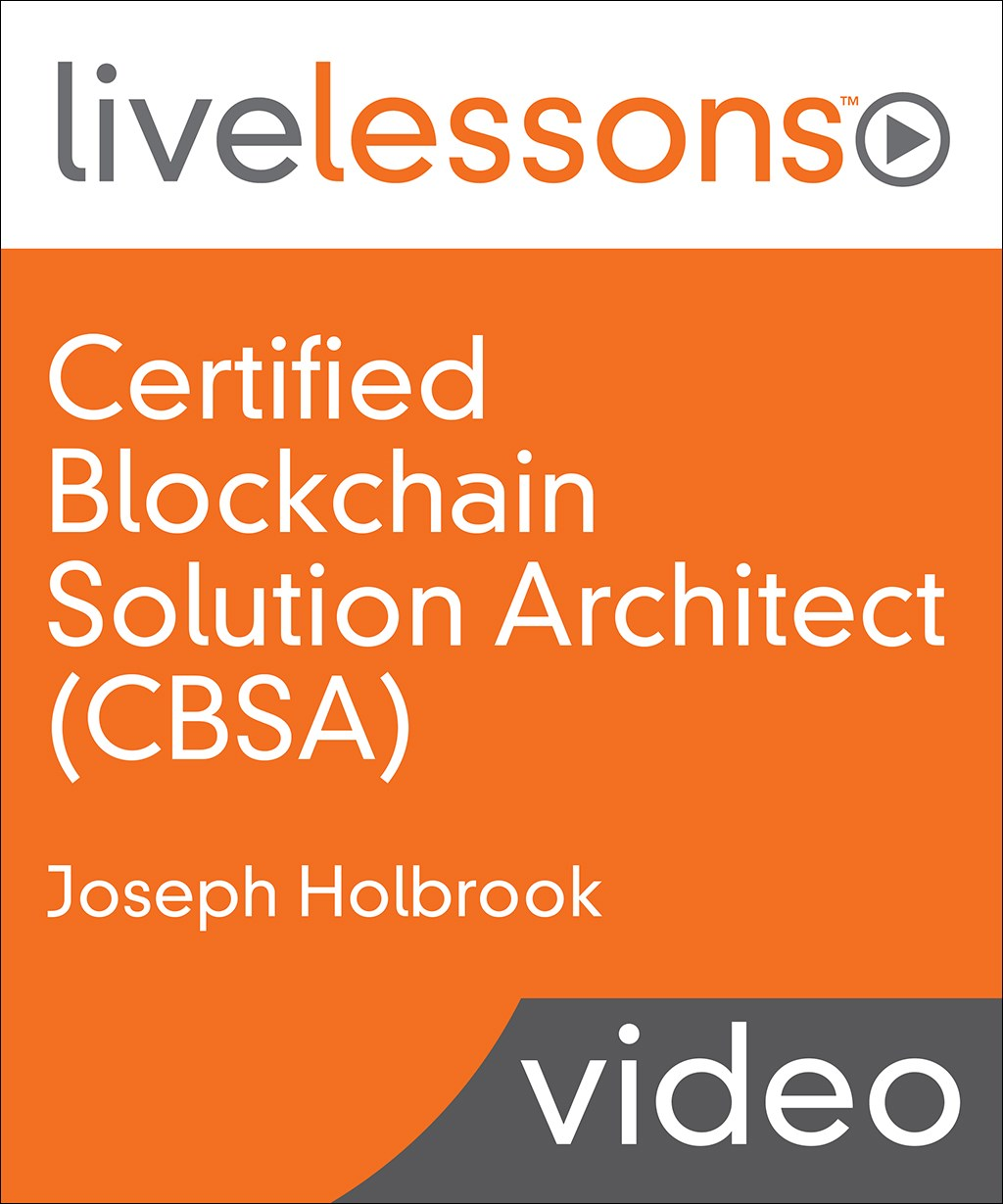 Certified Blockchain Solution Architect (CBSA) Complete Video Course