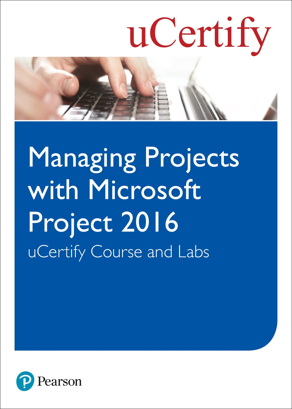 Managing Projects with Microsoft Project 2016 uCertify Course and Labs Access Code Card, 3rd Edition
