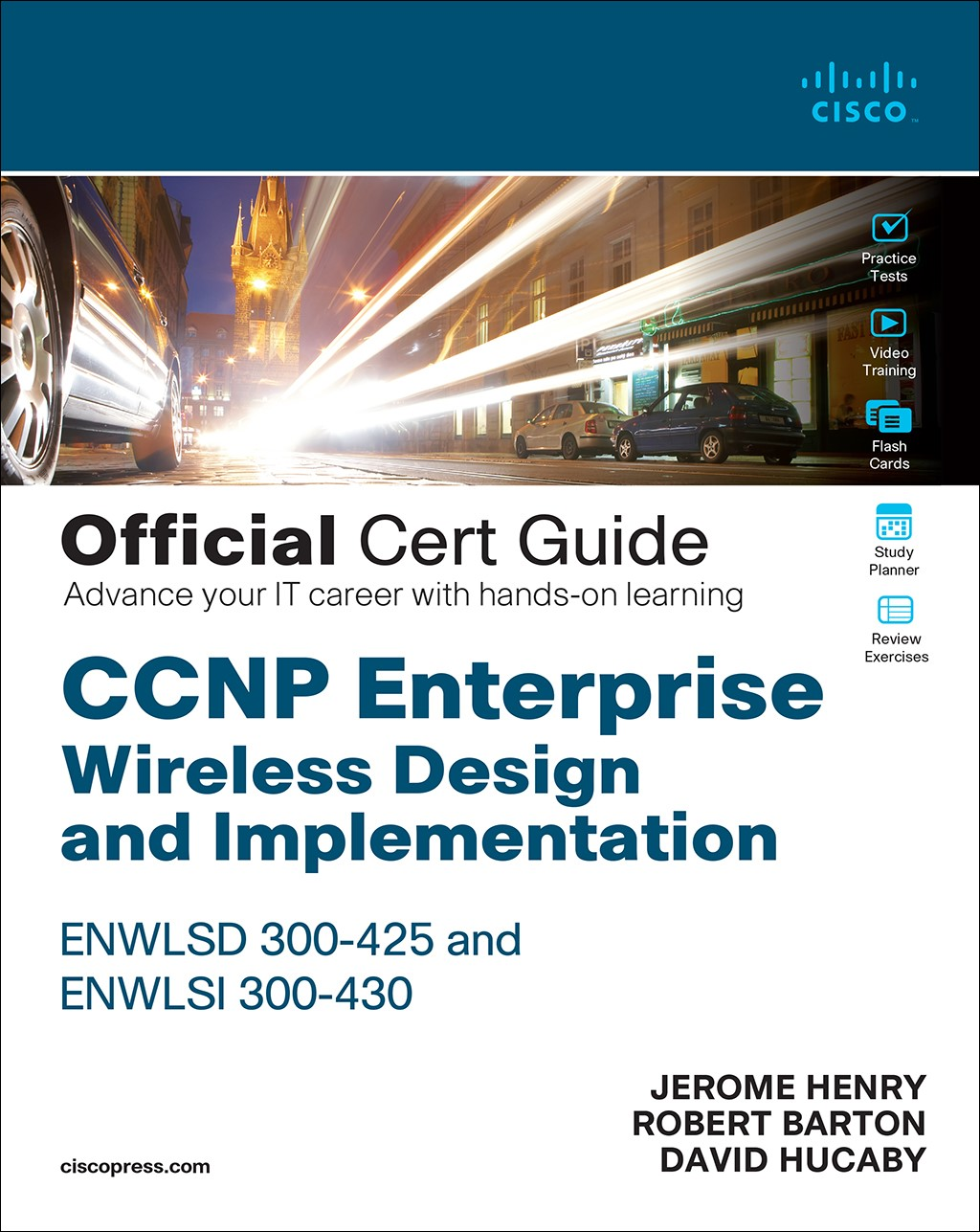 CCNP Enterprise Wireless Design ENWLSD 300-425 and Implementation ENWLSI 300-430 Official Cert Guide: Designing & Implementing Cisco Enterprise Wireless Networks