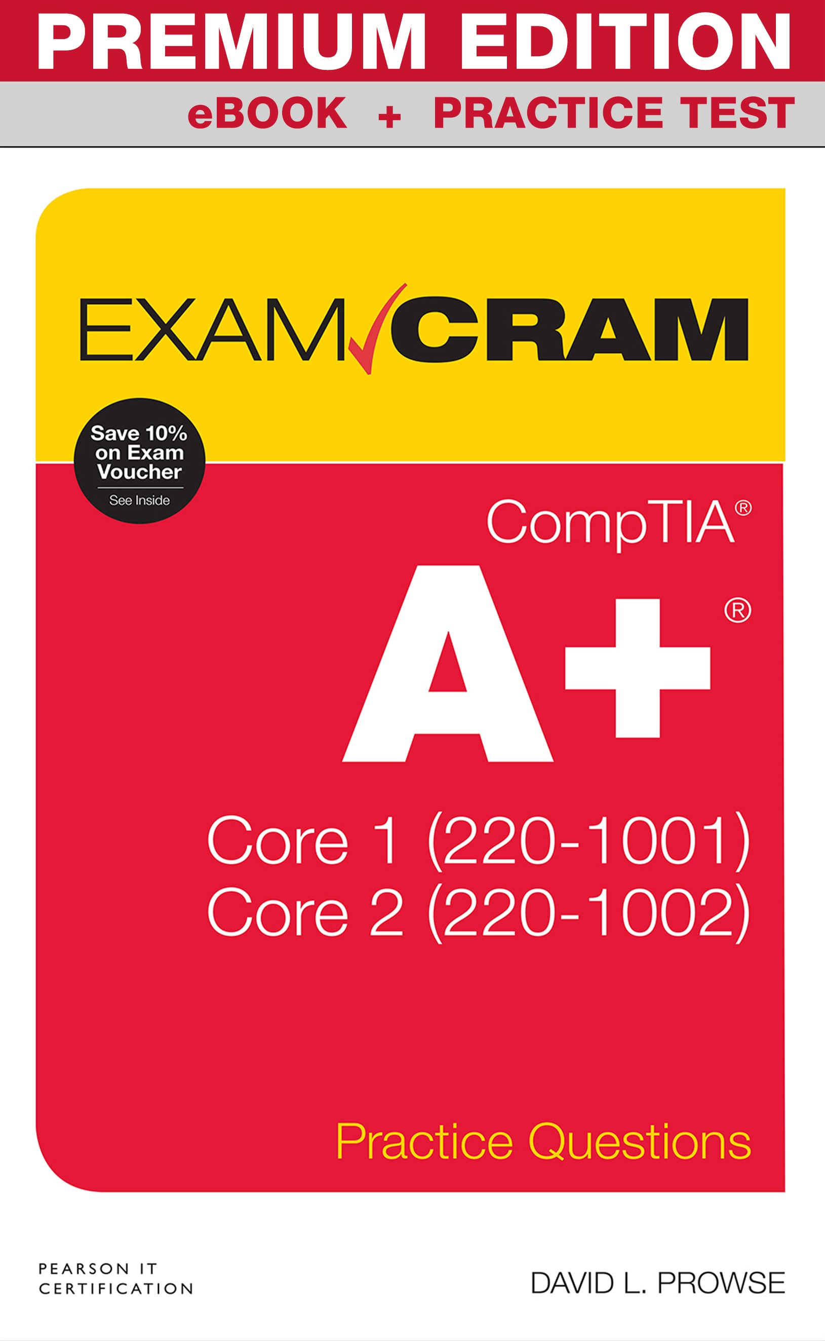 CompTIA A+ Practice Questions Exam Cram Core 1 (220-1001) and Core 2 (220-1002) Premium Edition and Practice Test