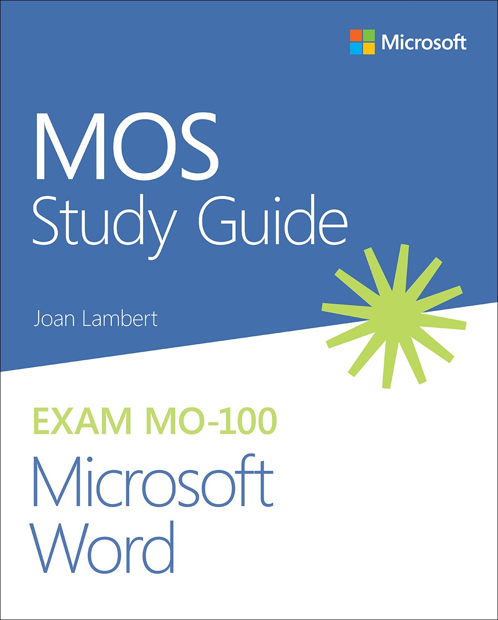MOS Study Guide for Microsoft Word Exam MO-100