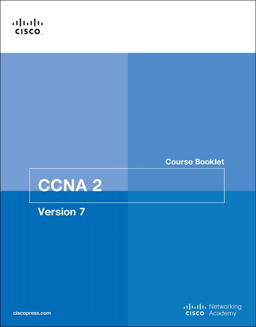 Switching, Routing, and Wireless Essentials Course Booklet (CCNAv7)