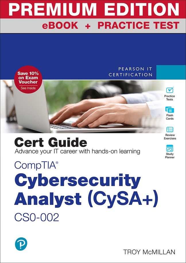 CompTIA Cybersecurity Analyst (CySA+) CS0-002 Cert Guide Premium Edition and Practice Test, 2nd Edition