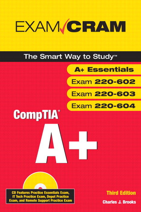 CompTIA A+ Exam Cram (Exams 220-602, 220-603, 220-604), 3rd Edition