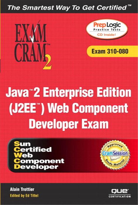 Java 2 Enterprise Edition J2ee Web Component Developer Exam Cram 2