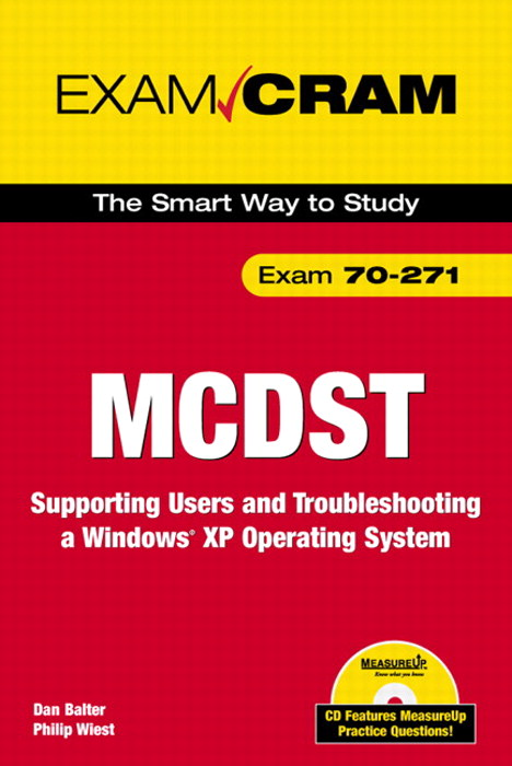 MCDST 70-271 Exam Cram 2: Supporting Users & Troubleshooting a Windows XP Operating System