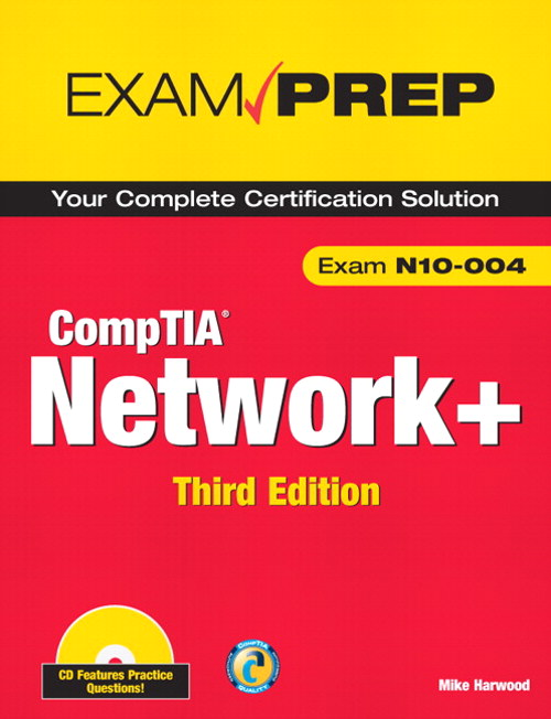 CompTIA Network+ N10-004 Exam Prep, 3rd Edition