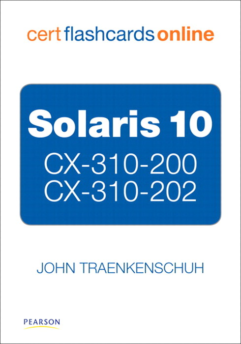 Solaris 10 CX-310-200 and CX-310-202 Cert Flash Cards Online