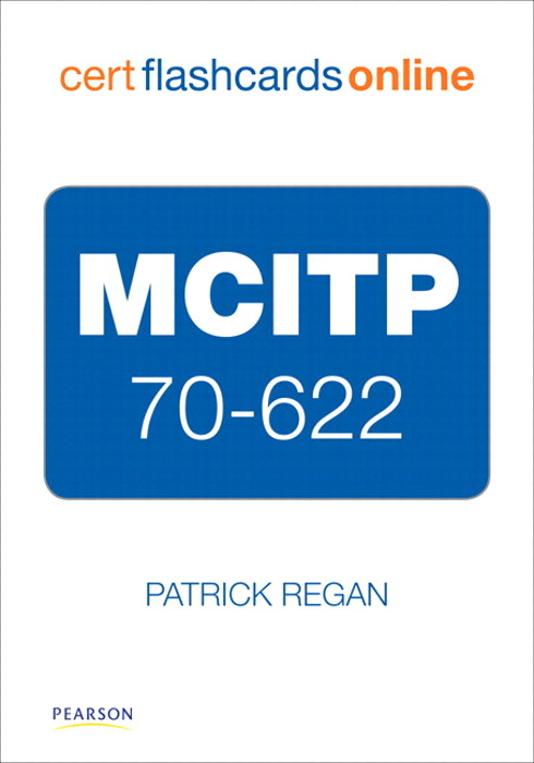 MCITP 70-622 Cert Flash Cards Online: Enterprise Support Technician
