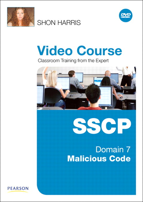 SSCP Video Course Domain 7 - Malicious Code, Downloadable Version