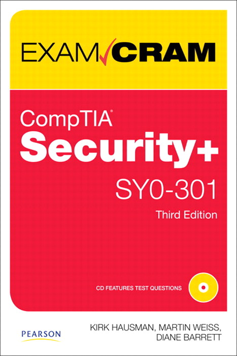 CompTIA Security+ SY0-301 Authorized Exam Cram, 3rd Edition