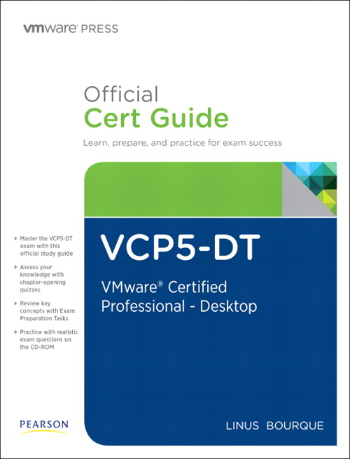 VCP5-DT Official Cert Guide (with DVD): VMware Certified Professional on vSphere 5 - Desktop