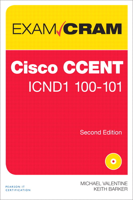 CCENT ICND1 100-101 Exam Cram, 2nd Edition